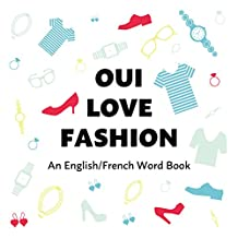 Oui Love Fashion / Fashion for Kids in French: An English/French Bilingual Word Book (Oui Love French t. 6) (French Edition)