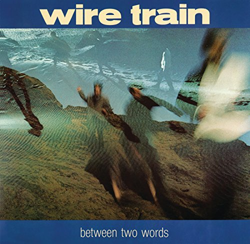 Between Two Words (Wire Train)
