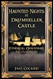 download ebook haunted nights at drumheller castle: ethereal quandary: a st. charles tall tale pdf epub