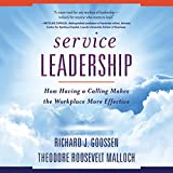 Service Leadership: How Having a Calling Makes the Workplace More Effective