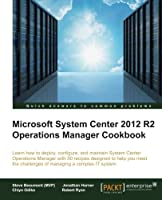 System Center 2012 R2 Operations Manager Deployment and Administration Cookbook Front Cover