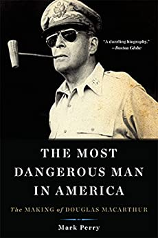 the most dangerous man in america the making of douglas