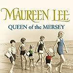 Queen of the Mersey | Maureen Lee