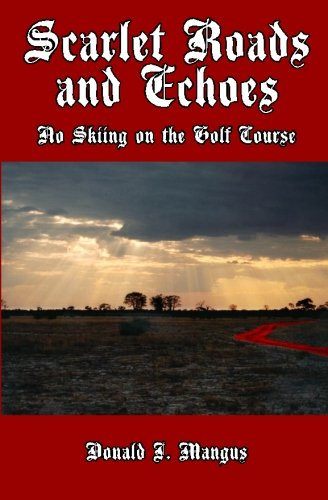 Download Scarlet Roads and Echoes: No Skiing on the Golf Course ebook