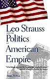 Leo Strauss and the Politics of American Empire, Anne Norton, 0300104367