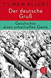 img - for Der deutsche Gru : Geschichte einer unheilvollen Geste (German Edition) book / textbook / text book