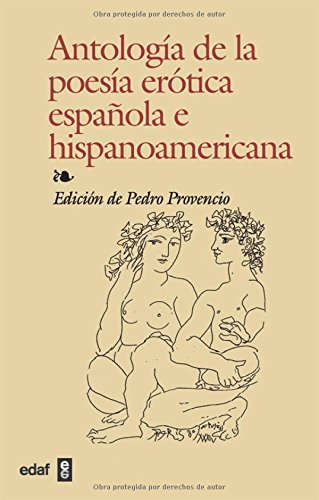 Antologia De La Poesia Erotica Espanola E Hispanoamericana / Anthology of Spanish and Hispanicamerican Erotic Poetry (Bi