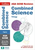 Collins GCSE Revision and Practice: New 2016 Curriculum – AQA GCSE Combined Science Trilogy Higher Tier: All-in-one Revision and Practice