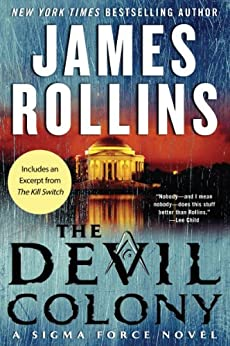 The Devil Colony: A Sigma Force Novel (Sigma Force Series Book 7) by [Rollins, James]