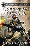 Operation Oracle: Merkiaari Wars (Volume 3)