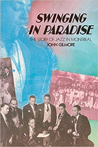 Book Swinging in Paradise: The Story of Jazz in Montreal, 2nd Edition by John Gilmore (2011-07-11)