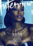 Interview October 2010 Naomi Campbell on Cover (A Controversial Life), Dustin Lance Black & Oliver Stone, Larry Clark, Andrew Garfield, Die Antwoord, Peter Dundas & Pharrell Williams
