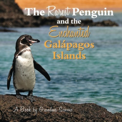 The Rarest Penguin and The Enchanted Galapagos Islands ()
