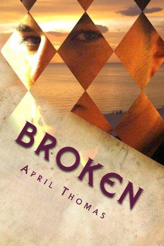 Book: Broken by April Thomas