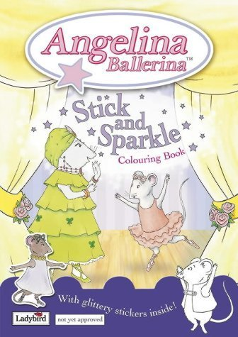 2005 Ladies Sparkle - Angelina Ballerina Stick and Sparkle Colouring Book by Ladybird (2005-03-31)