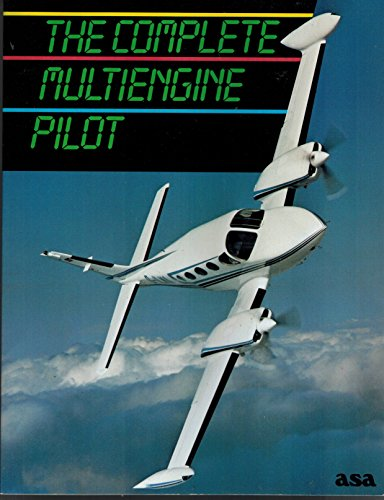 The Complete Multi Engine Pilot Textbook