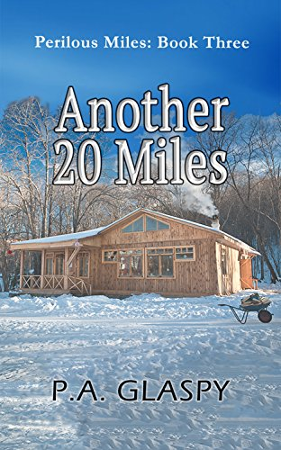 Another 20 Miles (Perilous Miles Book 3) by [Glaspy, P.A.]