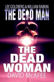 The Dead Woman (Dead Man Book 4) by [McAfee, David, Goldberg, Lee, Rabkin, William]