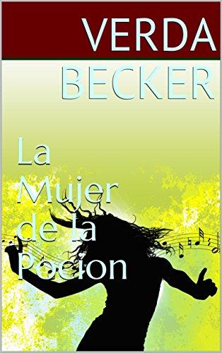 La Mujer de la Pocion (Spanish Edition) by [Becker, Verda]