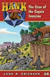 The Case of the Coyote Invasion (Hank the Cowdog Book 56)