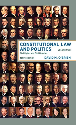 393603520 - Constitutional Law and Politics: Civil Rights and Civil Liberties (Tenth Edition)  (Vol. 2)