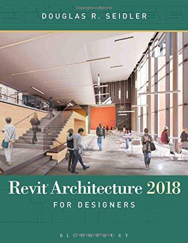 Revit Architecture 2018 for Designers -  Douglas R. Seidler, Illustrated, Paperback