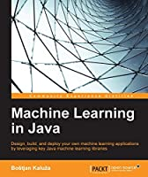Machine Learning in Java Front Cover