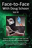 Face-To-Face with Doug Schoon Volume III: Science and Facts about Nails/nail Products for the Educationally Inclined