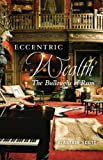 Eccentric Wealth : The Bulloughs of Rum, Scott, Alastair, 1841589551