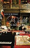 Eccentric Wealth : The Bulloughs of Rum, Scott, Alastair, 1841589551