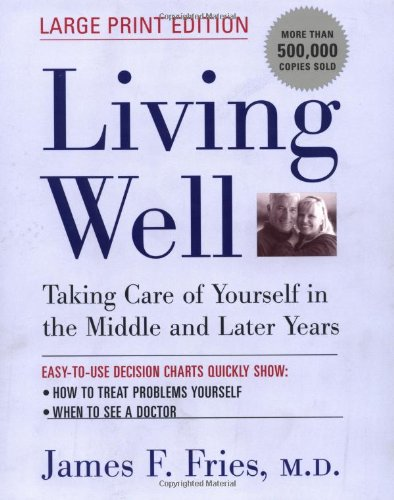 Download Living Well: Taking Care of Yourself in the Middle and Later Years (Large Print Edition) pdf