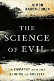 The Science of Evil: On Empathy and the Origins