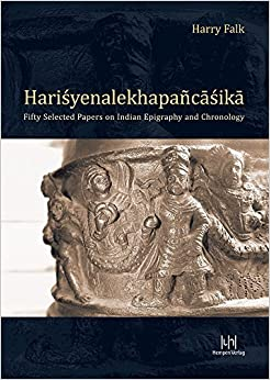 Book Harry Falk: Harisyenalekhapañcasika: Fifty Selected Papers on Indian Epigraphy and Chronology Bilingual edition by Dreyer, Caren, Schlosser, Andrea (2014)
