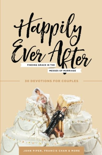 Happily Ever After: Finding Grace in the Messes of Marriage