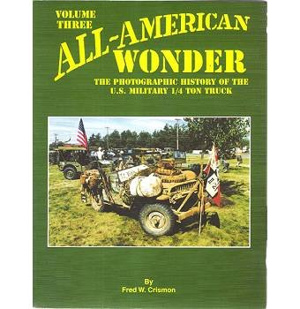 (ALL-AMERICAN WONDER: VOLUME THREE: The Photographic History Of The U.S. Military 1/4 Ton Truck)