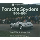 Porsche Spyders 1956-1964: Type 550A, RSK and 718 (Ludvigsen Library)
