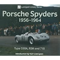 Porsche Spyders 1956-1964: Type 550A, RSK and 718