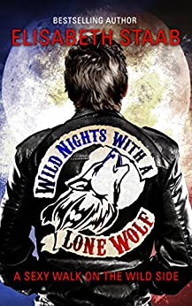 Wild Nights with a Lone Wolf (Lone Wolf Series Book 1) by [Staab, Elisabeth]