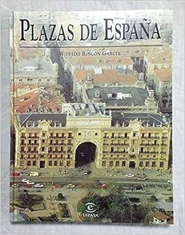 Plazas de España: Amazon.es: Rincón García, Wifredo: Libros