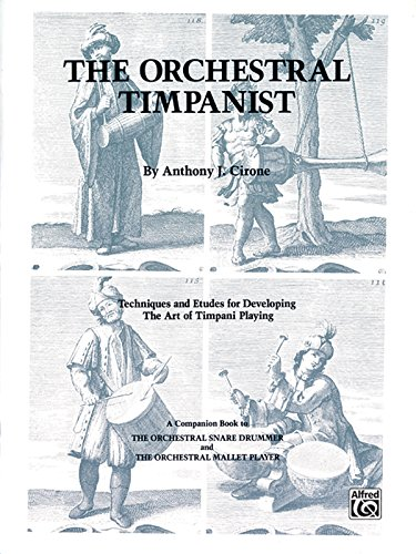 [The Orchestral Timpanist: Techniques and Etudes for Developing the Art of Timpani Playing (The Orchestral Series)] (Orchestral Percussion)