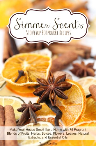 Simmer Scents: Stovetop Potpourri Recipes