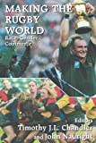 Making the Rugby World: Race, Gender, Commerce (Sport in the Global Society), , 0714644110