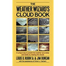 The Weather Wizard's Cloud Book: A Unique Way to Predict the Weather Accurately and Easily by Reading the Clouds