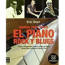 Manual para tocar el piano rock y blues: Fraseos magistrales, solos y estilos de blues, desde Nueva Orleans a Nueva York (Spanish Edition)