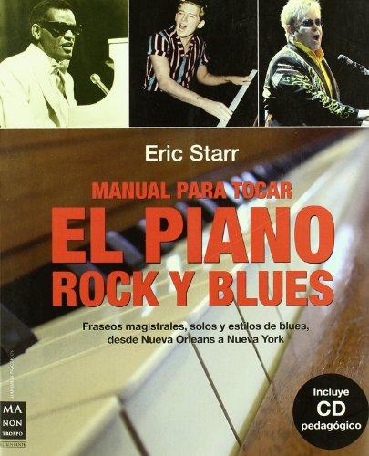 Blues Rock Keyboard - Manual para tocar el piano rock y blues: Fraseos magistrales, solos y estilos de blues, desde Nueva Orleans a Nueva York (Spanish Edition)