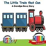 The Little Train That Can: A Grandpa Dave Story | Grandpa Dave