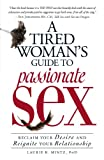 A Tired Woman's Guide to Passionate Sex, Laurie B. Mintz, 1605501077