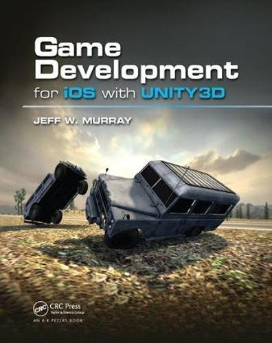 Game Development for iOS with Unity3D by A K Peters/CRC Press