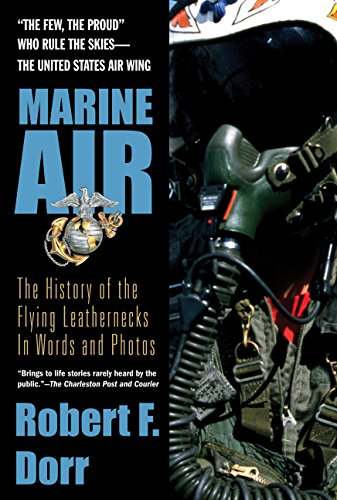 Marine Air: The History of the Flying Leathernecks in Words and Photos (Air Word)