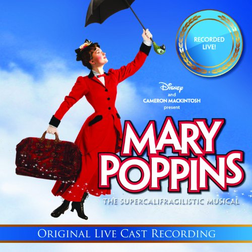 mary poppins the supercalifragilistic musical by original